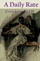 A Daily Rate by Grace Livingston Hill