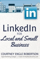 LinkedIn for Local and Small Business by Courtney Engle Robertson