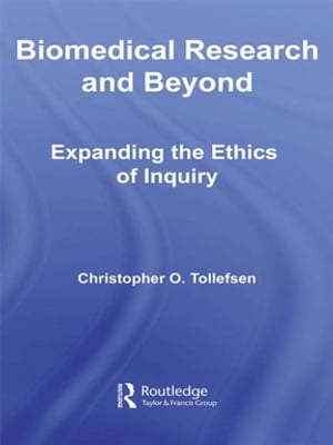 Biomedical Research and Beyond Expanding the Ethics of Inquiry