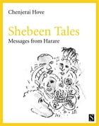 Shebeen Tales: Messages from Harare by Chenjerai Hove