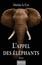 L'Appel des éléphants by Martine Le Coz