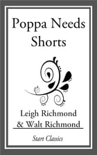 Poppa Needs Shorts by Leigh Richmond