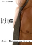 Gay Business: The Total Package (Stories 1 to 12) by Dick Powers