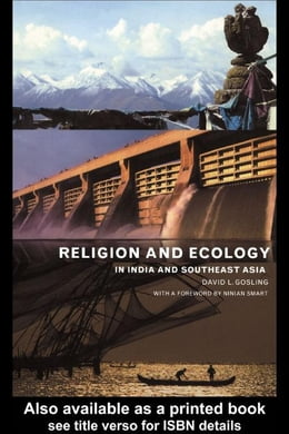 Book Religion and Ecology in India and Southeast Asia by Gosling, David L.