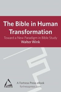 Bible in Human Transformation: Toward A New Paradigm In Bible Study