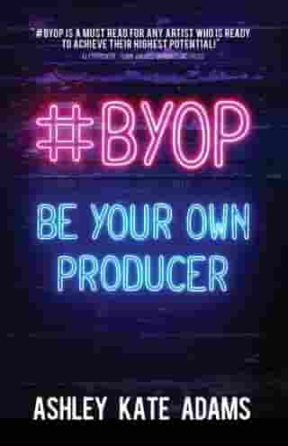 #BYOP: Be Your Own Producer