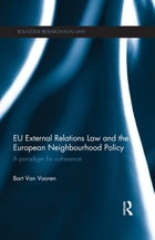EU External Relations Law and the European Neighbourhood Policy: A Paradigm for Coherence