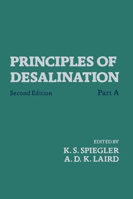 Book Principles of Desalination (Part A) by Speigler, K