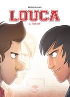 Louca - Tome 2 - 2. Face-off by Bruno Dequier