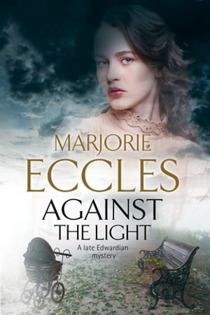 Against the Light An Irish Nationalist mystery set in Edwardian London