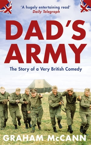Dad?s Army: The Story of a Very British Comedy (Text Only)
