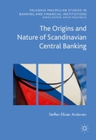 The Origins and Nature of Scandinavian Central Banking