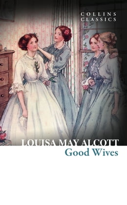 Book Good Wives (Collins Classics) by Louisa May Alcott
