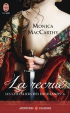 Les Chevaliers des Highlands (Tome 6) - La recrue by Monica McCarty