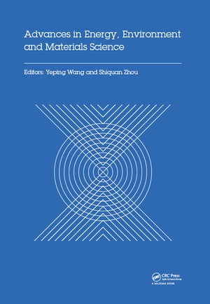 Advances in Energy,  Environment and Materials Science Proceedings of the 2nd International Conference on Energy,  Environment and Materials Science (EE