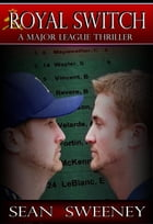 Royal Switch: A Major League Thriller by Sean Sweeney