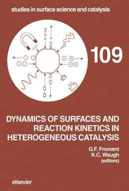 Book Dynamics of Surfaces and Reaction Kinetics in Heterogeneous Catalysis by Froment, G.F.