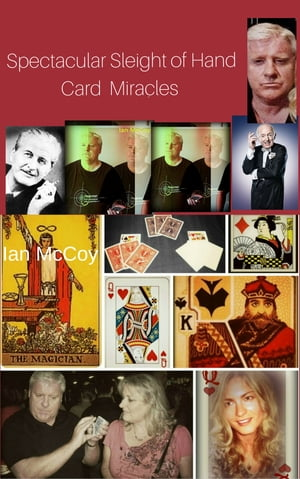 Spectacular Sleight of Hand Card Miracles by Ian McCoy