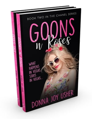 Goons 'n' Roses PLUS Tess's Tale - Books Two and Three in The Chanel Series: The Chanel Series by Donna Joy Usher