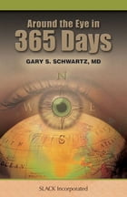 Around the Eye in 365 Days by Gary Schwartz