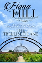 The Trellised Lane by Fiona Hill