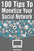 100 Tips to Monetize Your Social Network