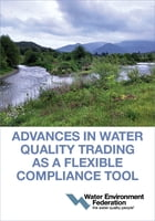 Advances in Water Quality Trading as a Flexible Compliance Tool