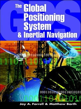 Book The Global Positioning System & Inertial Navigation by Farrell, Jay