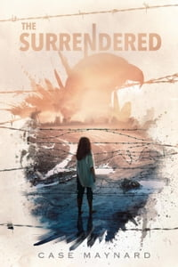 The Surrendered: Surrendered Series, #1