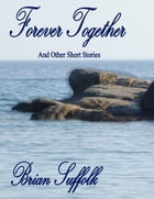 Forever Together by Brian Suffolk