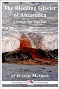 The Bleeding Glacier of Antarctica: A 15-Minute Strange But True Tale 80b3508c-027c-429f-b375-d3d1450998a0