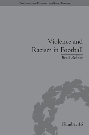 Violence and Racism in Football Politics and Cultural Conflict in British Society,  1968?1998
