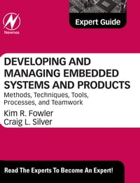 Developing and Managing Embedded Systems and Products: Methods, Techniques, Tools, Processes, and…