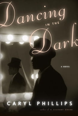 Book Dancing in the Dark by Caryl Phillips