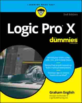 Logic Pro X For Dummies by Graham English