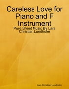 Careless Love for Piano and F Instrument - Pure Sheet Music By Lars Christian Lundholm by Lars Christian Lundholm
