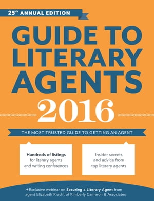 Guide to Literary Agents 2016 The Most Trusted Guide to Getting Published