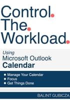 Control The Workload Using Microsoft Outlook by Balint Gubicza
