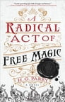 A Radical Act of Free Magic Cover Image