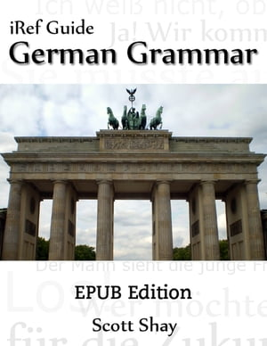 iRef Guide: German Grammar by Scott Shay