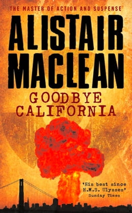 Book Goodbye California by Alistair MacLean