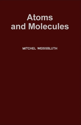 Book Atoms And Molecules by Mitchel Weissbluth