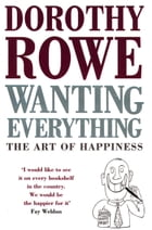 Wanting Everything by Dorothy Rowe