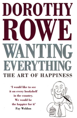 Book Wanting Everything by Dorothy Rowe