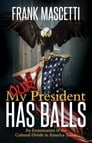 My (Our) President Has Balls! Cover Image