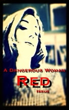 A Dangerous Woman Red Issue by Alexandra Kitty