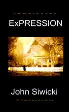 Expression by John Siwicki