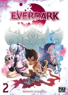 Everdark T02 by Romain Lemaire