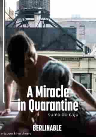 A Miracle in Quarantine by Sumo do Caju