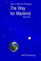 The Way for Mankind (Book one) by Jean-Marie Paglia